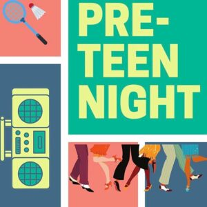 Pre-Teen Night